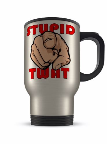 14oz Stupid Twat Rude Funny Novelty Gift Aluminium Travel Mug
